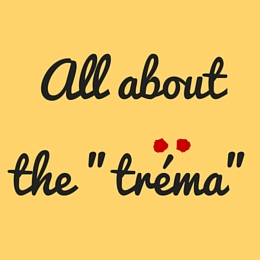 "All About the ""Tréma"""