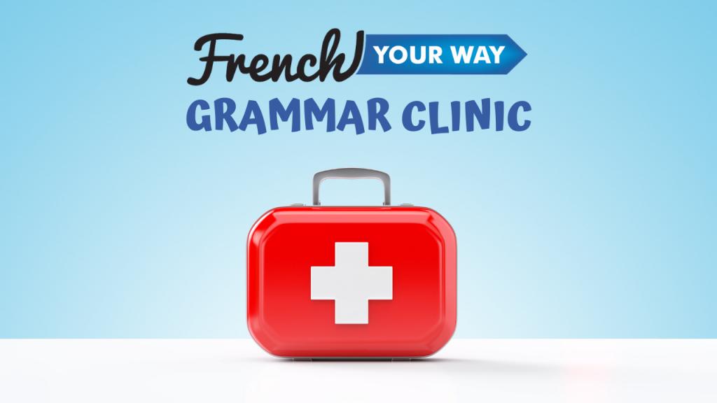 french grammar clinic